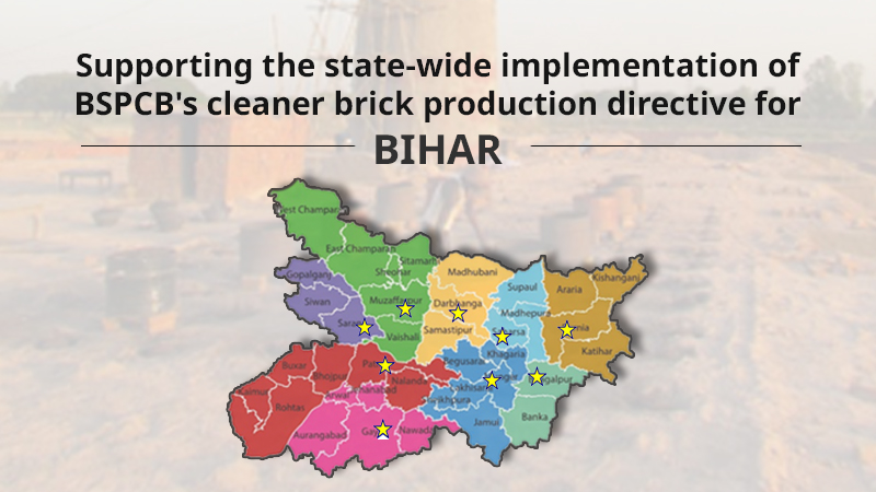 Supporting the state-wide implementation of BSPCB's cleaner brick production directive for Bihar