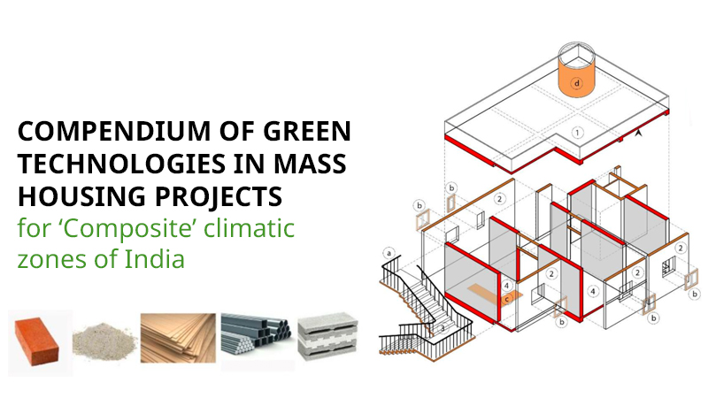 Compendium of Green Technologies in mass housing projects: for 'Composite' climatic zones of India