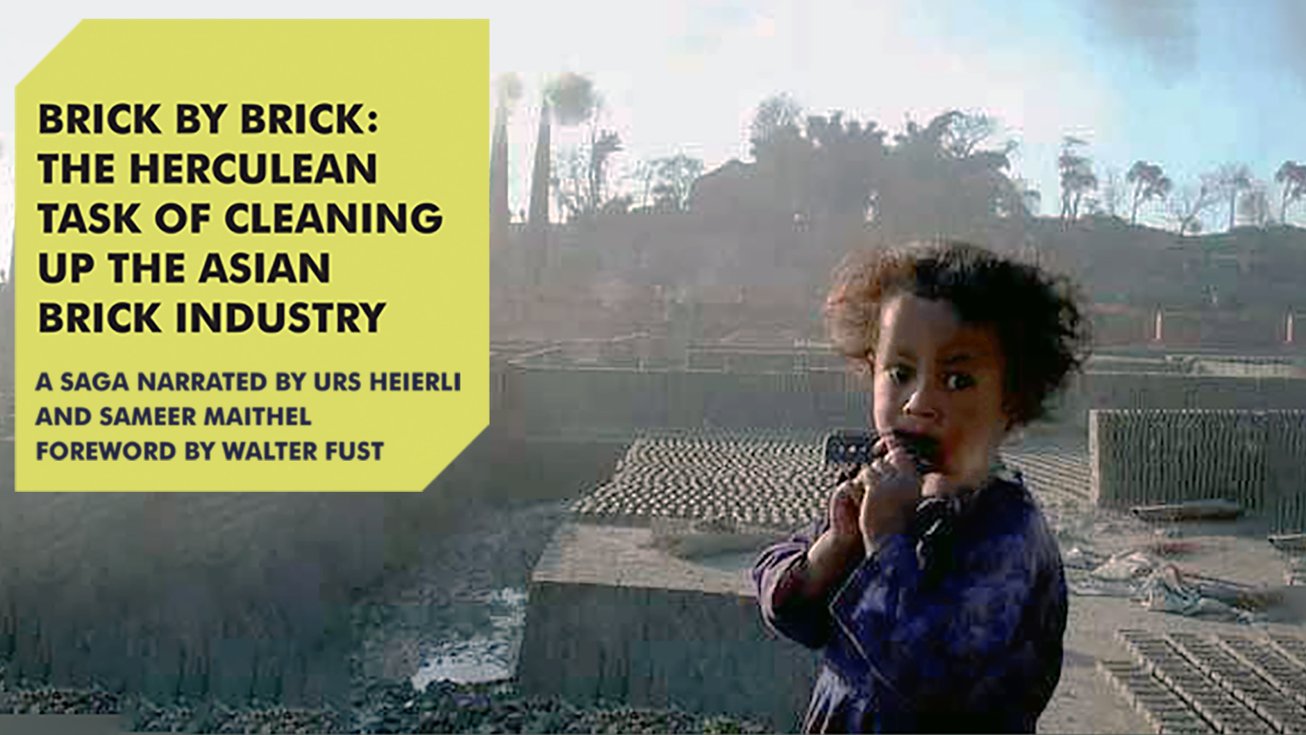 Brick By Brick : The herculean task of cleaning up the Asian brick industry