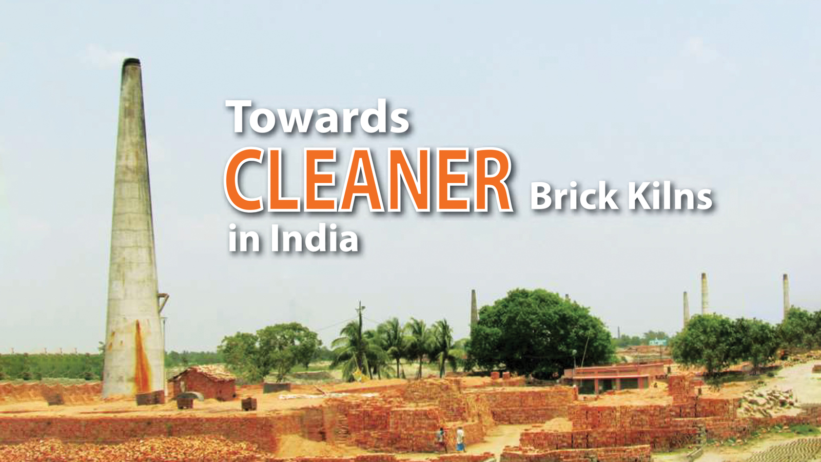 Towards Cleaner Brick Kilns in India