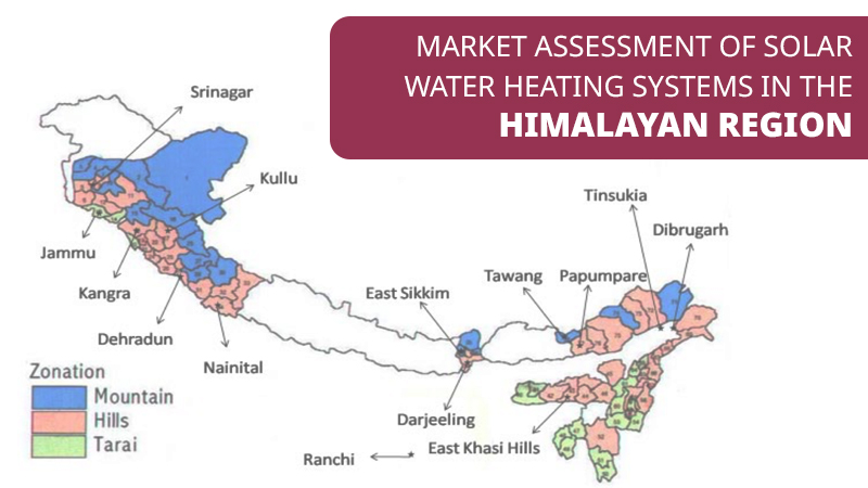 Market Assessment Of Solar Water Heating Systems In The Himalayan Region