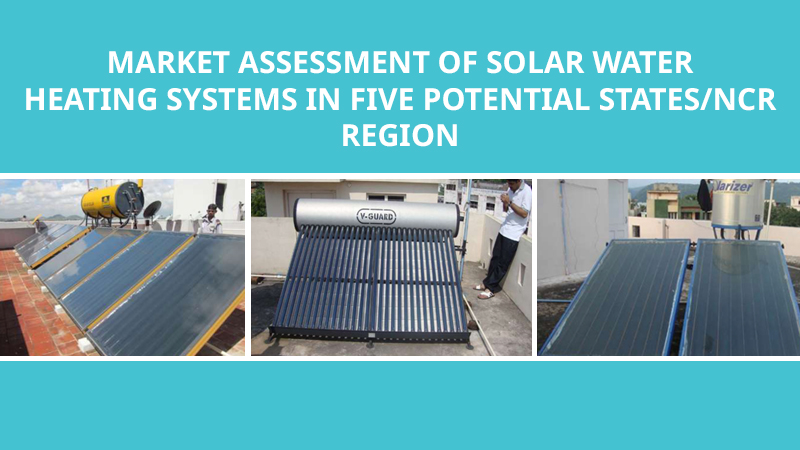 Market Assessment Of Solar Water Heating Systems In Five Potential States/NCR Region