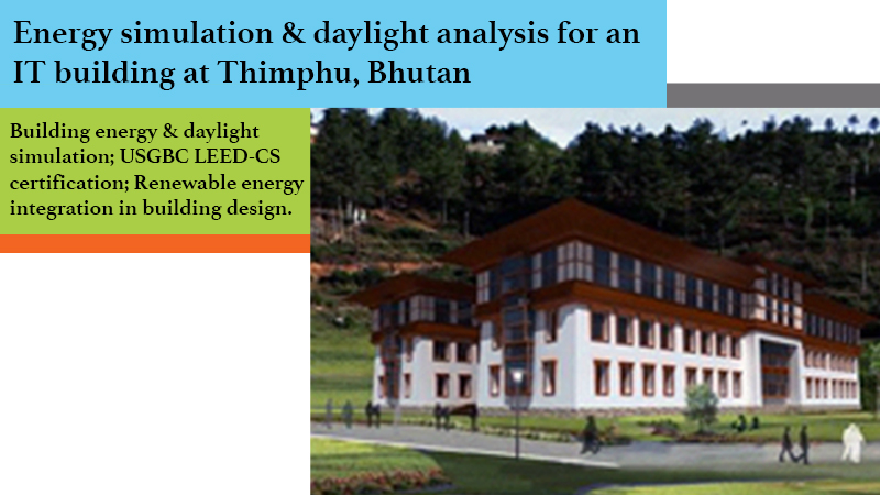 Energy simulation & daylight analysis for an IT building at Thimphu, Bhutan