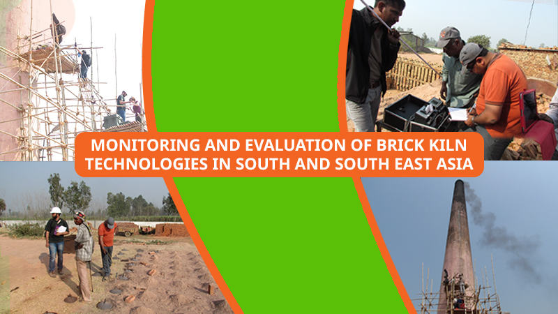 Monitoring and evaluation of Brick kiln Technologies in South and South East Asia